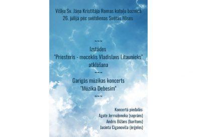 """Izstādes """"Priesteris – moceklis Vladislavs Litaunieks"""" atklāšana un garīgās mūzikas koncerts """"Mūzika Debesīm"""" Višķu Svētā Jāņa Kristītāja Romas katoļu baznīcā"""