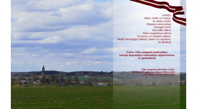 Višķu pagasta pārvaldes apsveikums Latvijas Republikas neatkarības atjaunošanas 31.gadadienā.